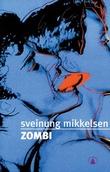 """""""Zombi"""" av Sveinung Mikkelsen"""