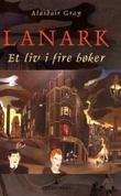 """""""Lanark et liv i fire bøker"""" av Alasdair Gray"""