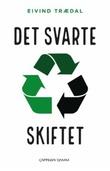 """""""Det svarte skiftet - vår 30 år lange reise fra lederskap til sinke i miljøpolitikken"""" av Eivind Trædal"""