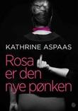 """""""Rosa er den nye pønken"""" av Kathrine Aspaas"""