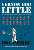"""""""Vernon God Little - en komedie i dødens nærvær fra det 21. århundre"""" av D.B.C. Pierre"""