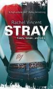 """""""Stray (Faythe Sanders - Book 1) (MIRA)"""" av Rachel Vincent"""