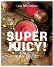 """""""Superjuicy! grønn juicing for en sunnere livsstil"""" av Carina Hultin Dahlmann"""