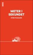 """""""Meter i sekundet - roman"""" av Stine Pilgaard"""