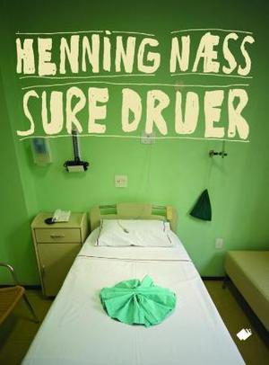 """""""Sure druer"""" av Henning Næss"""