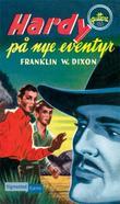 """""""Hardy-guttene på nye eventyr"""" av Franklin W. Dixon"""