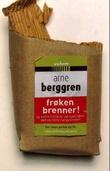 """""""Frøken brenner! - og andre historier om kjærlighet, død og råtne rampestreker"""" av Arne Berggren"""