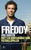"""""""Mitt liv som ganske god fortballspiller"""" av Freddy dos Santos"""