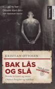 """""""Bak lås og slå - historien om norske kvinner og menn i Hitlers fengsler og tukthus"""" av Kristian Ottosen"""