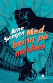 """""""Med beina på nakken"""" av Arne Svingen"""