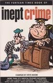 """""""Fortean Times Book of Inept Crime Pb"""" av Steve Moore"""