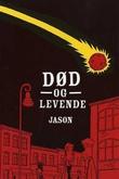 """""""Død og levende"""" av Jason"""