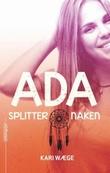 """""""Ada splitter naken"""" av Kari Wæge"""