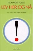 """""""Lev her og nå! - lev i nået - få ny energi og balanse"""" av Eckhart Tolle"""