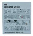"""""""Brenn ned skiten - artikler, intervjuer, essays"""" av Nils-Øivind Haagensen"""