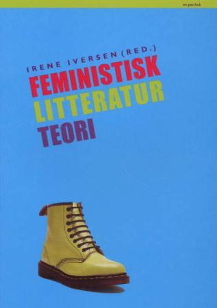 """""""Feministisk litteraturteori"""" av Irene Iversen"""
