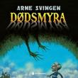 """""""Dødsmyra"""" av Arne Svingen"""