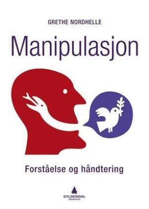 """""""Manipulasjon - forståelse og håndtering"""" av Grethe Nordhelle"""