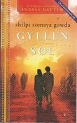 """""""Gyllen sol """" av Shilpa Somaya Gowda"""