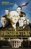 """Presidentene - fra George Washington til Barack Obama"" av Hans Olav Lahlum"