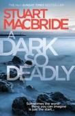 """""""A dark so deadly"""" av Stuart MacBride"""