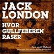 """""""Hvor gullfeberen raser"""" av Jack London"""