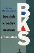 """""""Bosnisk, kroatisk, serbisk grammatikk"""" av Svein Mønnesland"""