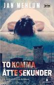 """""""To komma åtte sekunder - kriminalroman"""" av Jan Mehlum"""