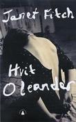 """""""Hvit oleander"""" av Janet Fitch"""