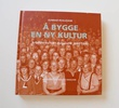 """Å bygge en ny kultur - arbeiderkultur i Rogaland 1880 - 1940"" av Gunnar Roalkvam"