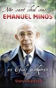 """""""Når sant skal sies - Emanuel Minos"""" av Sten Sørensen"""