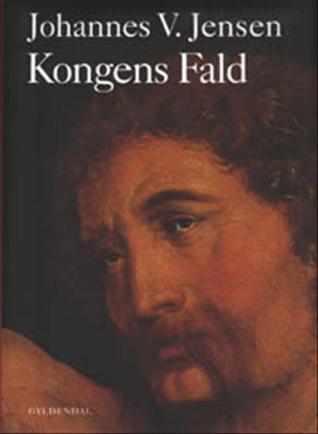 """""""Kongens fall"""" av Johannes V. Jensen"""