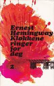 """""""Klokkene ringer for deg  2"""" av Ernest Hemingway"""