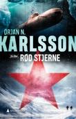 """""""Rød stjerne - thriller"""" av Ørjan N. Karlsson"""