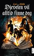 """""""Djevelen vil alltid finne deg - roman"""" av Lars Mæhle"""