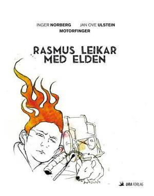 """""""Rasmus leikar med elden"""" av Inger Norberg"""