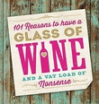 """""""101 Reasons to have a Glass of Wine and a Vat Load of Nonsense"""" av Roffy"""