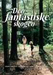 """""""Den fantastiske skogen"""" av John Yngvar Larsson"""