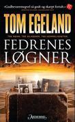 """""""Fedrenes løgner - tre menn, tre skjebner, tre hemmeligheter"""" av Tom Egeland"""
