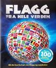 """""""Flagg fra hele verden alt du har lurt på om flagg og symboler"""" av Kirsty Neale"""