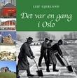 """""""Det var en gang i Oslo"""" av Leif Gjerland"""