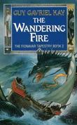 """""""The Wandering Fire (Fionavar Tapestry)"""" av Guy Gavriel Kay"""