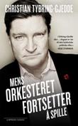 """""""Mens orkesteret fortsetter å spille"""" av Christian Tybring-Gjedde"""