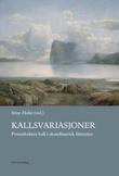 """""""Kallsvariasjoner - postsekulære kall i skandinavisk litteratur"""" av Stine Holte"""