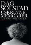 """""""Dag Solstad - uskrevne memoarer"""" av Alf van der Hagen"""