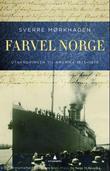 """""""Farvel Norge - utvandringen til Amerika 1825-1975"""" av Sverre Mørkhagen"""