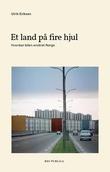"""""""Et land på fire hjul hvordan bilen erobret Norge"""" av Ulrik Eriksen"""