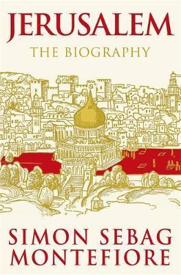 """""""Jerusalem - the biography"""" av Simon Sebag Montefiore"""