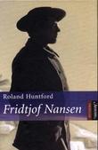 """""""Fridtjof Nansen - mennesket bak myten"""" av Roland Huntford"""