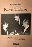 """""""Farvel, Inderøy - fortellinger om inderøyninger som utvandret til Amerika 1857-1930"""" av Per Kvistad Uddu"""